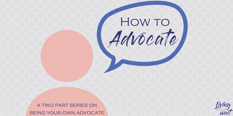 Know It 2 Own It Advocating For Your >> Advocacy Living In The Wait